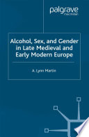 Alcohol Sex And Gender In Late Medieval And Early Modern Europe