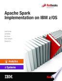 Apache Spark Implementation on IBM z/OS