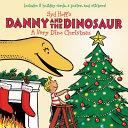 Danny and the Dinosaur  A Very Dino Christmas