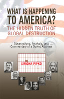 What is Happening to America?The Hidden Truth of Global Destruction