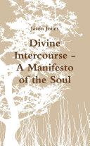 Divine Intercourse   A Manifesto of the Soul
