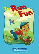 To Run is Fun