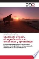 Etudes de Chopin, etnografía sobre su enseñanza y aprendizaje
