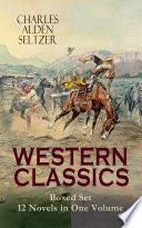 WESTERN CLASSICS Boxed Set   12 Novels in One Volume Book PDF