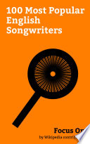 Focus On: 100 Most Popular English Songwriters