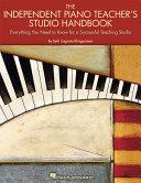 The Independent Piano Teacher's Studio Handbook