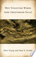 Why Evolution Works (and Creationism Fails)