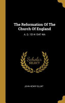 The Reformation Of The Church Of England A D 1514 1547 4th Edition 1878