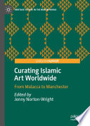 Curating Islamic Art Worldwide