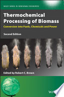 Thermochemical Processing of Biomass