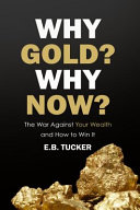 Why Gold? Why Now?