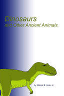 Dinosaurs and Other Ancient Animals