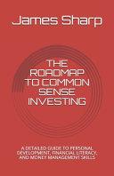 The Roadmap To Common Sense Investing Book PDF