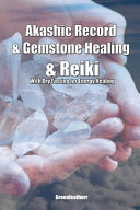 Akashic Record & Gemstone Healing & Reiki With Dry Fasting for Energy Healing