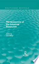 The Economics of the Industrial Revolution  Routledge Revivals