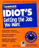 The Complete Idiot s Guide to Getting the Job You Want