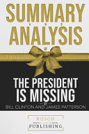 Summary and Analysis of the President Is Missing by Bill Clinton and James Patterson