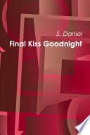 Final Kiss Goodnight Book PDF