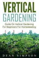 Vertical Gardening  Guide On Vertical Gardening For Beginners For Homesteading