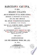 Barcelona cautiva, ó sea, Diario exacto de lo ocurrido en la misma ciudad mientras la oprimieron los franceses, esto es, desde el 13 de febrero de 1808, hasta el 28 de mayo de 1814, 5