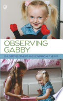Observing Gabby: Child Development and Learning, 0-7 Years