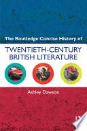 The Routledge Concise History of Twentieth century British Literature Book