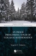 An Image Processing Tour of College Mathematics Pdf/ePub eBook