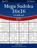 Mega Sudoku 16x16 Großdruck - Leicht - Band 57 - 276 Rätsel