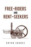 Free-Riders and Rent-Seekers [Pdf/ePub] eBook