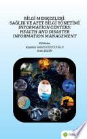 Bilgi Merkezleri: Sağlık ve Afet Bilgi Yönetimi