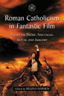 Roman Catholicism in Fantastic Film Book