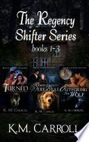 The Regency Shifter Series books 1 3