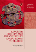Kingship  Society  and the Church in Anglo Saxon Yorkshire