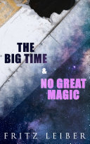 Download The Big Time & No Great Magic Book