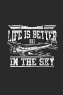 Life Is Better In The Sky
