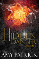 Hidden Danger, Book 5 of the Hidden Saga