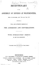 Bicentenary of the Assembly of Divines at Westminster  held at Edinburgh  July 12th and 13th  1843  Containing a     report of the addresses and conversations  With introductory sermon by Rev  Dr  Symington