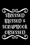 Stressed Blessed   Scrapbook Obsessed
