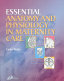 Essential Anatomy and Physiology in Maternity Care