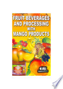 Fruit Beverages and Processing with Mango Products
