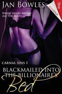 Blackmailed Into the Billionaire s Bed  Carnal Sins 1   Siren Publishing Loveedge