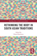 Rethinking the Body in South Asian Traditions