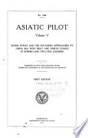 Asiatic Pilot  Sunda Strait and the southern approches to China Sea with west and north coasts of Borneo and off lying dangers Book