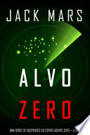 Alvo Zero: Uma série de suspenses do espião Agente Zero — Livro nº2