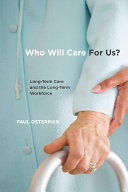 Who Will Care For Us? Long-Term Care and the Long-Term Workforce