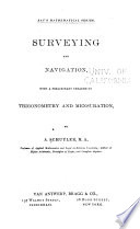 Surveying and Navigation, with a Preliminary Treatise on Trigonometry and Mensuration