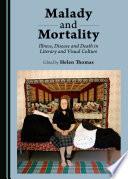 Malady and Mortality