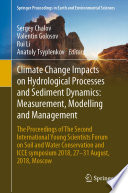 Climate Change Impacts on Hydrological Processes and Sediment Dynamics: Measurement, Modelling and Management