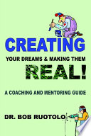 Creating Your Dreams & Making Them Real!