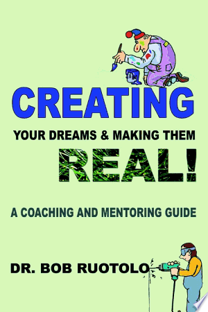 Download Creating Your Dreams & Making Them Real! Free Books - Read Books